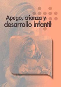Apego, crianza y desarrollo infantil